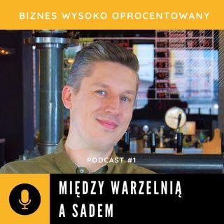 #1 MIĘDZY WARZELNIĄ A SADEM - Przemek Iwanek