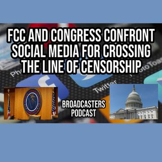 FCC and Congress Confront Social Media For Crossing the Line of Censorship BP101620-144