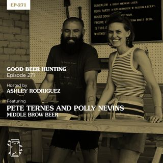 EP-271 Pete Ternes and Polly Nevins of Middle Brow Beer