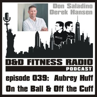 Episode 039 - Aubrey Huff:  On the Ball and Off the Cuff