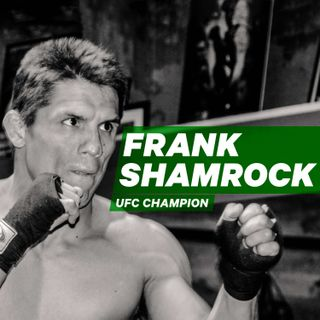 UFC Champion Frank Shamrock: Fulfillment beyond Success [Episode 26]