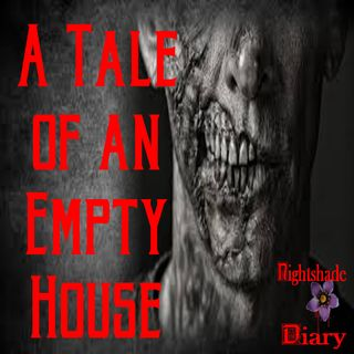 A Tale of an Empty House | Ghost Story | Podcast