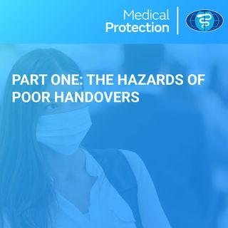 Handovers part 1: The hazards of poor handovers
