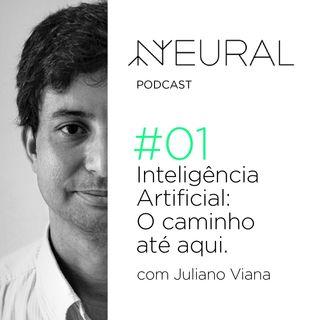 #1 Inteligência Artificial e o caminho até aqui com Juliano Viana.