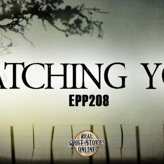 Watching You | EPP Bonus Episode 208