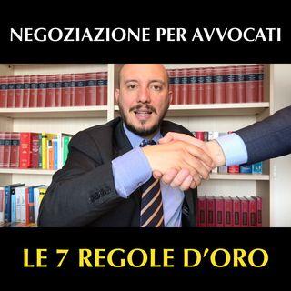 Negoziazione per avvocati: le 7 regole d'oro