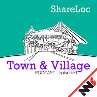 Town & Village - ShareLoc episode 1