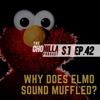 Why does Elmo sound muffled?