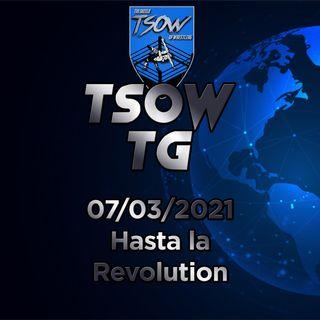 TSOW TG 08/03/2021 - Hasta la Revolution!
