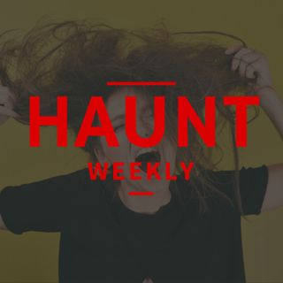 [Haunt Weekly] Episode 202 - 7 Things Haunts Do to Tick Us Off