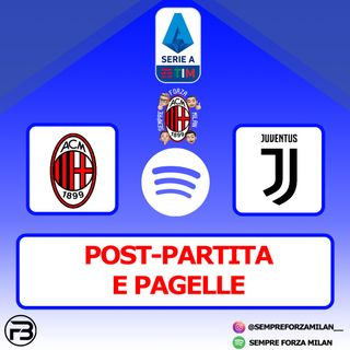 MILAN-JUVENTUS 1-3 | PAGELLE e Post Partita