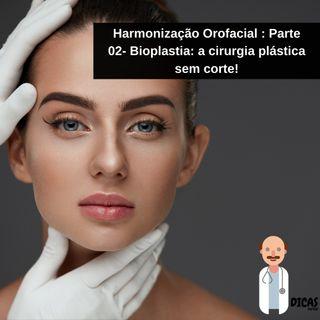 080 Harmonização Orofacial : Parte 02- Bioplastia: a cirurgia plástica sem corte!