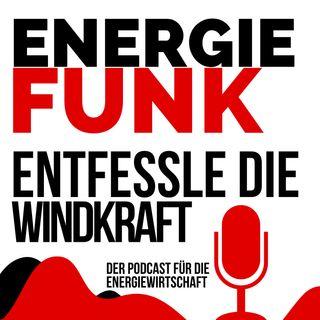 E&M ENERGIEFUNK - ein Aufruf die Windkraft an Land zu entfesseln - Podcast für die Energiewirtschaft