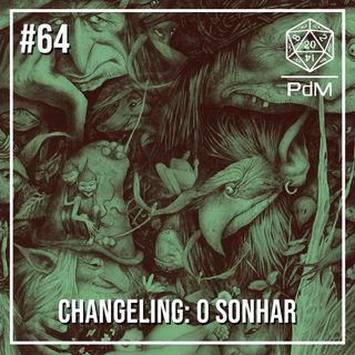 Podcast de Mesa #64 - Changeling o Sonhar