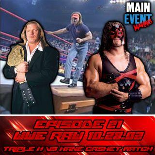 Episode 21: WWE Raw, 10.28.2002 (Triple H vs Kane in a Casket Match)