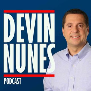 The Devin Nunes Podcast - Episode 33