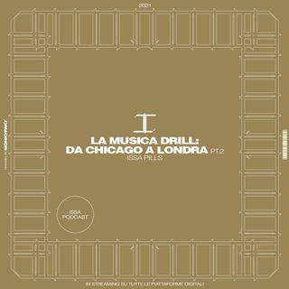 LA MUSICA DRILL: DA CHICAGO A LONDRA  PT.2