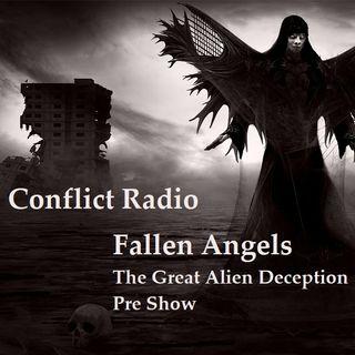 FALLEN ANGELS The Great Alien Deception  PRE SHOW