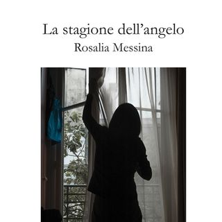 "Rosalia Messina ""La stagione dell'angelo"""