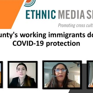 ONR 12-29-20: LA County's working immigrants do have COVID-19 protection, here are some resources