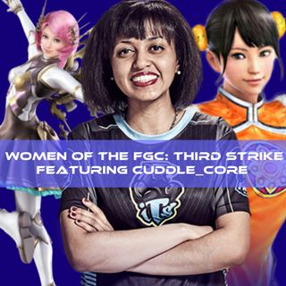 Women of the FGC: Third Strike Featuring Cuddle_Core