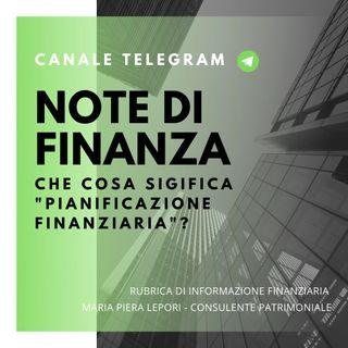 Note di Finanza | Che cos'è la Pianificazione Finanziaria?