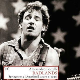 Badlands. Springsteen e l'America.