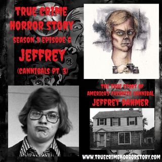 S3E6: Jeffrey (Cannibals Pt. 4)