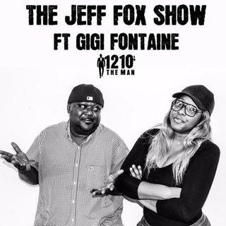 The Jeff Fox Show With Gigi Fontaine