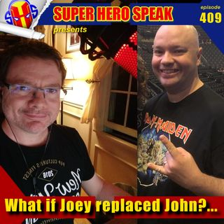 #409: What if Joey replaced John?...
