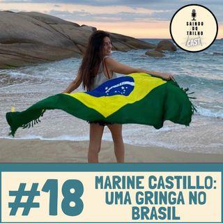 #18 - Marine, uma gringa no Brasil