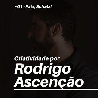 #01 - Criatividade por: Rodrigo Ascenção