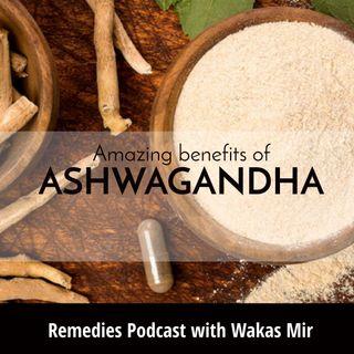 Amazing benefits of Ashwagandha