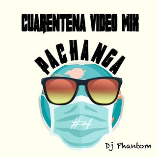 Cuarentena Mini Mix Pachanga #4