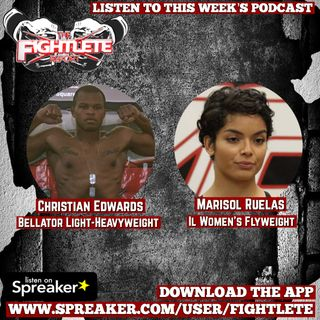 Fightlete Report March 8th 2019 with Bellator Light-Heavyweight Christian Edwards and Combate Americas Women's Straweight Marisol Ruelas