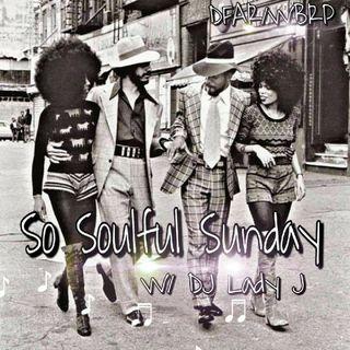 DFAR.. So Soulful Sunday W/ DJ Lady J 10-11-2020