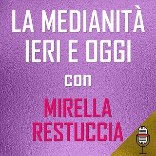 Puntata del 20/05/2020 - La Medianità: ieri e oggi con Mirella Restuccia