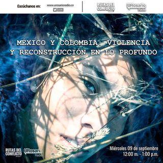México y Colombia: Violencia y reconstrucción en lo profundo