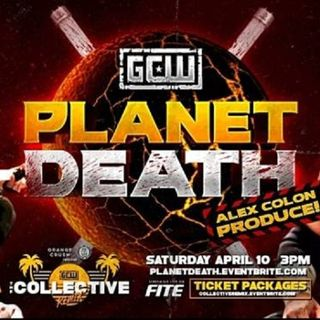 ENTHUSIATIC REVIEWS #176: GCW Planet Death 4-10-2021 Watch-Along