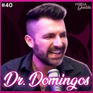 DR. DOMINGOS - Prosa Guiada #40