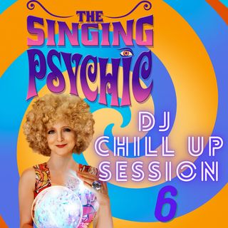 DJ Singing Psychic Chill UP Session 6: Reasons, excuses or motivations - what's yours this week?