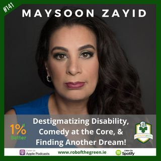 Maysoon Zayid – Destigmatizing Disability, Comedy at the Core, & Finding Another Dream! – EP141