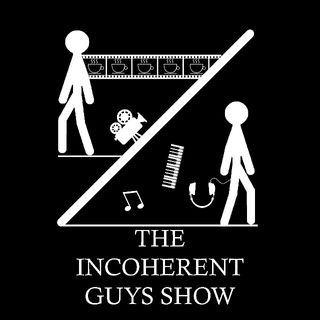 THE INCOHERENT GUYS SHOW