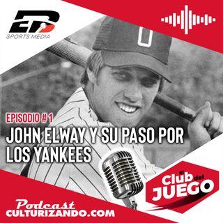 E1 • John Elway y su paso por los Yankees • Historia Deportiva