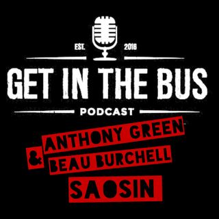 EP5 | Anthony Green & Beau Burchell | SAOSIN