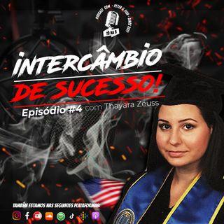 "Tô na B Podcast EP #4 - Thayara Zeuss ""INTERCÂMBIO DE SUCESSO"""