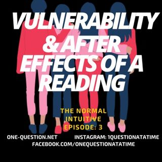Ep: 3 Vulnerability & After effects of a Reading