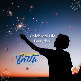 Celebrate Life Everyday