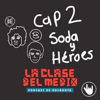 Analogía de Soda Stereo y Héroes - E2