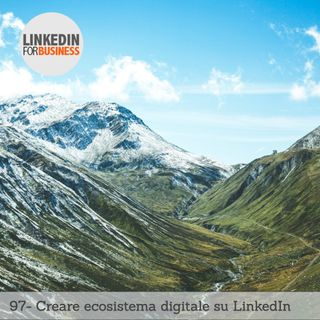 97-creare-ecosistema-digitale-su-LinkedIn